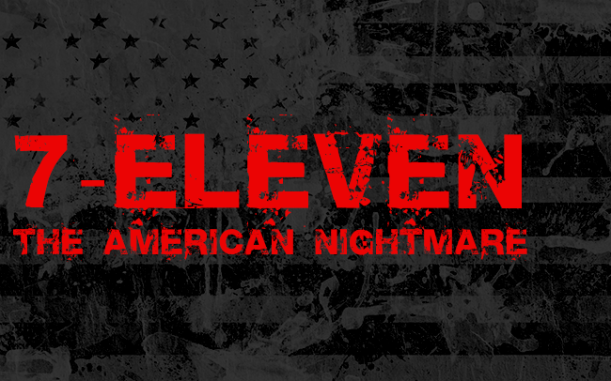 7-Eleven: The American Nightmare